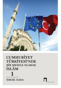 Islam As a Matter in Turkey During The Republican Era