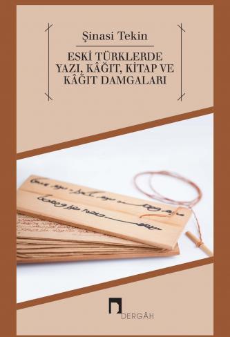 Eski Türklerde Yazı, Kâğıt, Kitap ve Kâğıt Damgaları