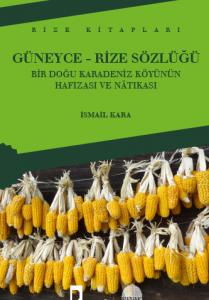 Güneyce-Rize Sözlüğü Bir Doğu Karadeniz Köyünün Hafızası ve Nâtıkası