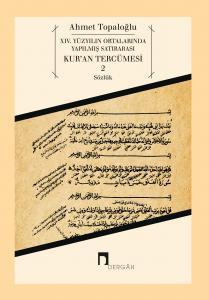 XIV. Yüzyılın Ortalarında Yapılmış Satırarası Kur'an Tercümesi 2 Sözlük