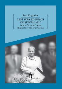 Yeni Türk Edebiyatı Araştırmaları 3 Orhon Yazıtları'ndan BugünküTürk Dünyasına