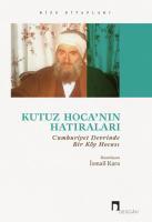 Kutuz Hoca'nın Hatıraları Cumhuriyet Devrinde Bir Köy Hocası