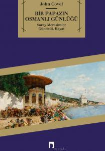 Bir Papazın Osmanlı Günlüğü Saray - Merasimler - Gündelik Hayat