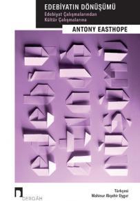 Edebiyatın Dönüşümü Edebiyat Çalışmalarından Kültür Çalışmalarına