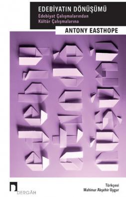 Edebiyatın Dönüşümü: Edebiyat Çalışmalarından Kültür Çalışmalarına