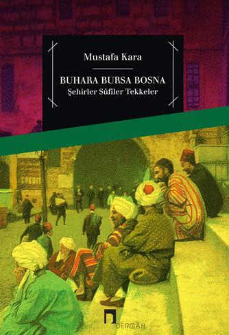 Buhara Bursa Bosna Şehirler - Sûfîler - Tekkeler