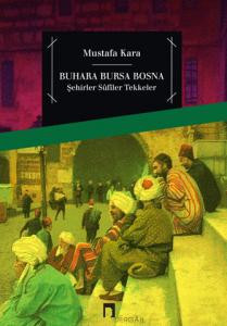 Bukhara Bursa Bosnia Cities-Sufis-Lodges