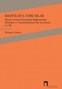 Kratylos'a Yorumlar Cilt 2Physis-Nomos Karşıtlığı Bağlamında Filolojik ve Yorumbilimsel Bir İnceleme