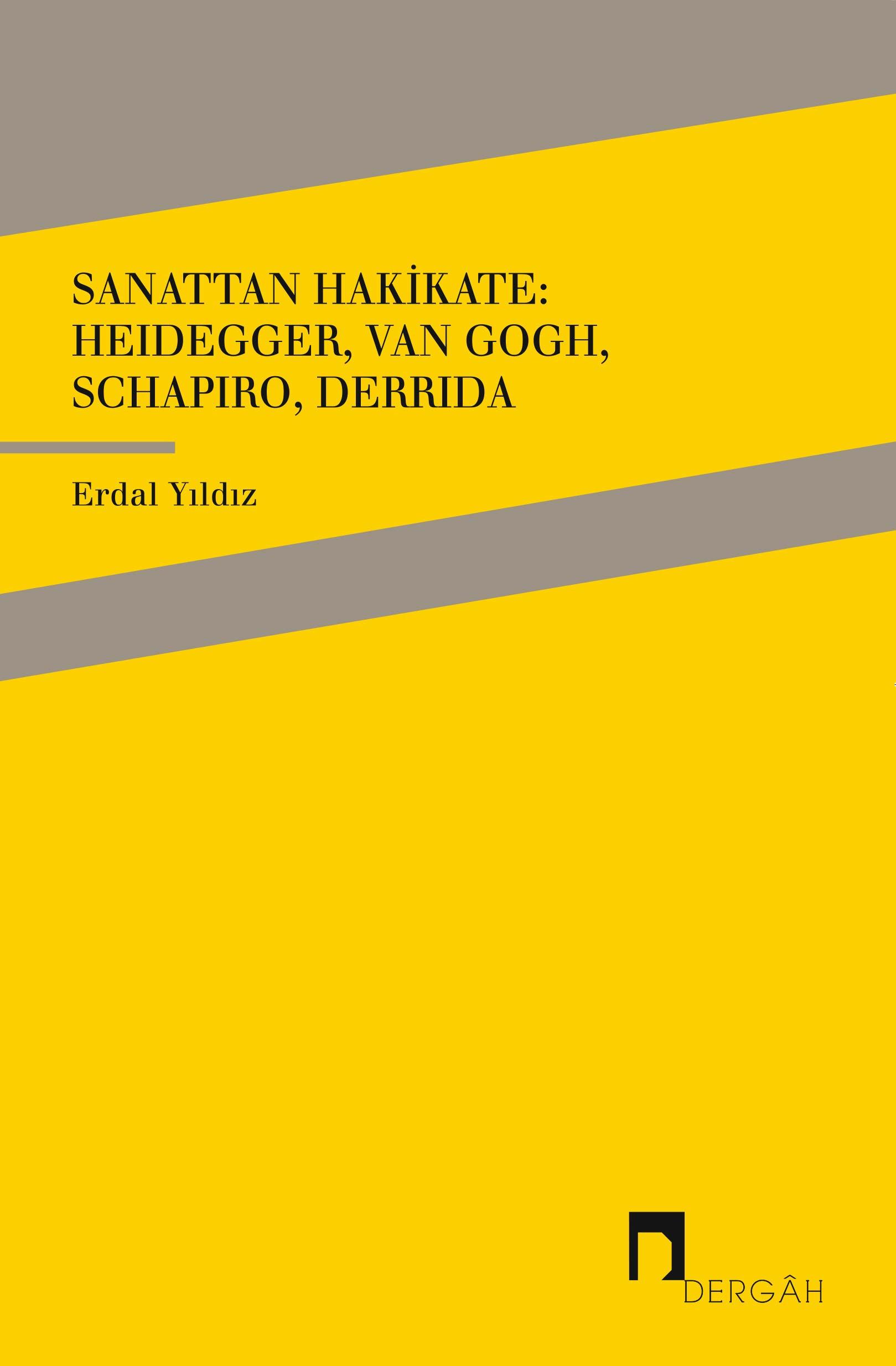 Sanattan Hakikate: Van Gogh, Heidegger, Schapiro, Derrida