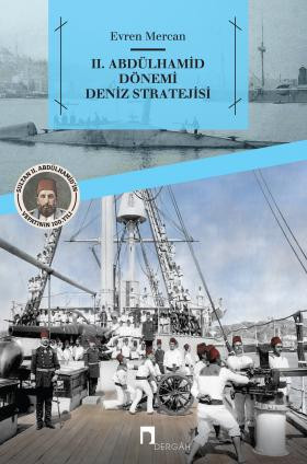 II. Abdülhamid Dönemi Deniz Stratejisi