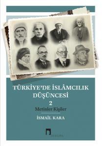 Türkiye'de İslâmcılık Düşüncesi 2 Metinler Kişiler