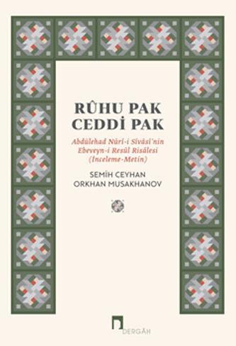 Rûhu Pak Ceddi Pak: Abdülehad Nûrî-i Sîvâsî'nin Ebeveyn-i Resûl Risâlesi (İnceleme-Metin)