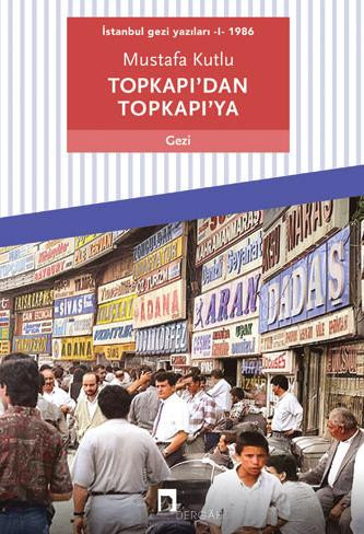 İstanbul gezi yazıları - I - 1986 Topkapı'dan Topkapı'ya