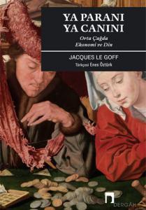 Ya Paranı Ya Canını: Orta Çağda Ekonomi ve Din