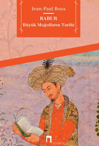 History of The Great Mongols: Babur
