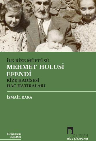 İlk Rize Müftüsü Mehmet Hulusi Efendi Rize Hadisesi-Hac Hatıraları