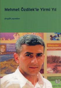 Mehmet Özdilek'le 20 Yıl