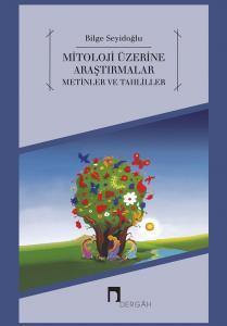 Mitoloji Üzerine Araştırmalar Metinler ve Tahliler