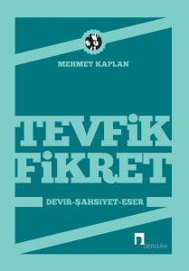 Tevfik Fikret: Era, Personality, Work