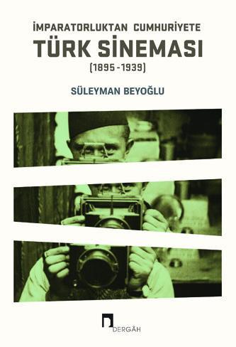 İmparatorluktan Cumhuriyete Türk Sineması (1895-1939)