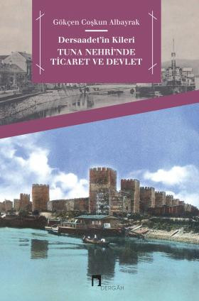 Dersaadet's Cellar: Commerce and State on Danube