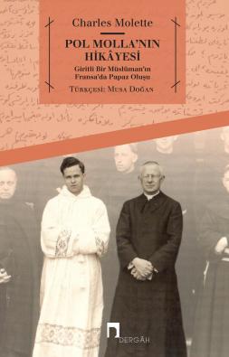 Pol Molla'nın Hikâyesi Giritli Bir Müslüman'ın Fransa'da Papaz Oluşu