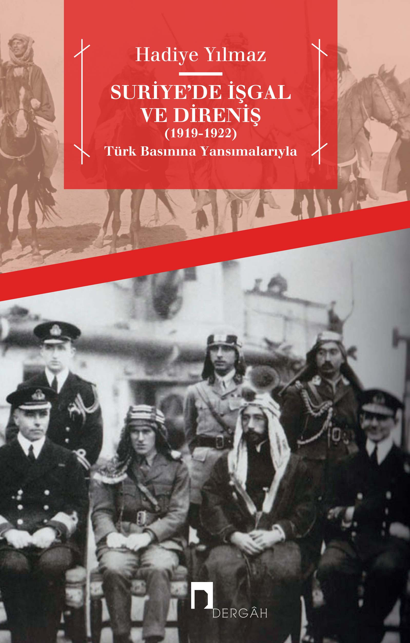 Suriye'de İşgal ve Direniş (1919-1922) Türk Basınına Yansımalarıyla