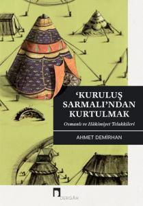 'Kuruluş Sarmalı'ndan Kurtulmak: Osmanlı ve Hâkimiyet Telakkileri